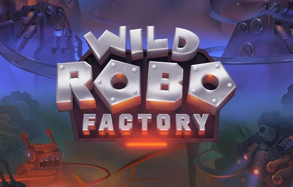 Wild Robo Factory Yggdrasil Gaming