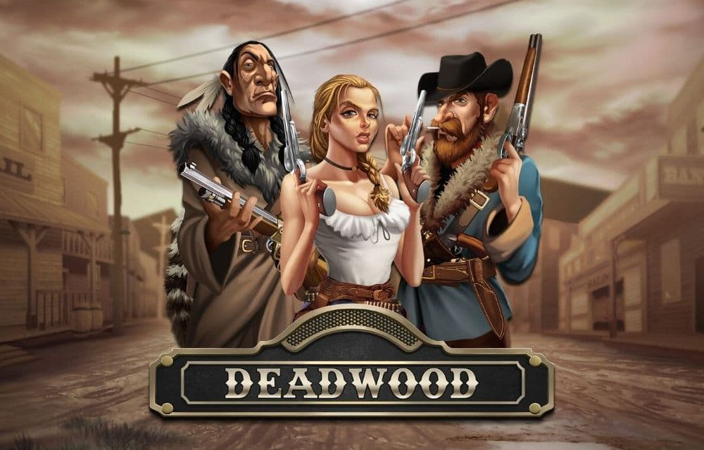 Deadwood från Nolimitcity